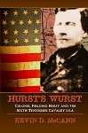 Hurst's Wurst - Col. Fielding Hurst & the Sixth Tennessee Cavalry USA